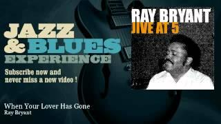 Ray Bryant - When Your Lover Has Gone