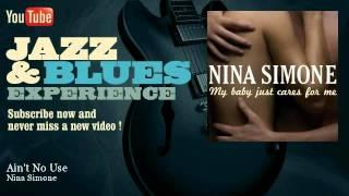 Nina Simone - Ain't No Use