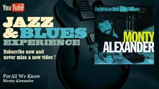 Monty Alexander - For All We Know - JazzAndBluesExperience