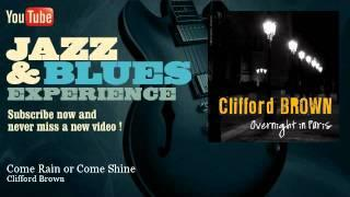 Clifford Brown - Come Rain or Come Shine