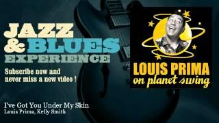 Louis Prima, Kelly Smith - I've Got You Under My Skin