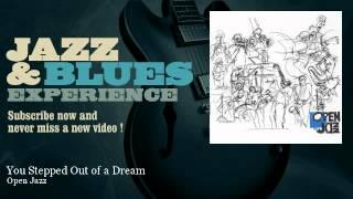 Open Jazz - You Stepped Out of a Dream