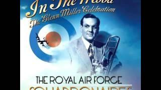 Royal Air Force Squadronaires Adios In The Mood - The Glenn Miller 2010
