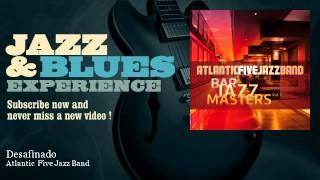 Atlantic Five Jazz Band - Desafinado