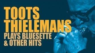 Toots Thielemans - Toots Thielemans Plays Bluesette&Other Hits
