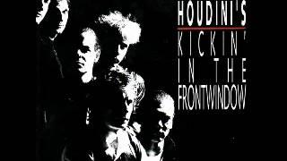 "The Houdini's ""Kickin' In The Frontwindow"""