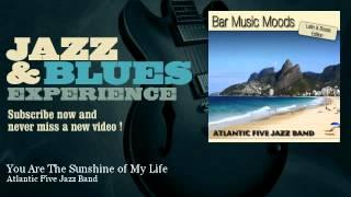 Atlantic Five Jazz Band - You Are The Sunshine of My Life