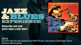 The New Phil Woods Quintet Live: Phil Woods, Tom Harrel, Hal Galper, Steve Gilmore, Bill Goo - Mitch