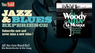 Bix Beiderbecke&His Gang - All the Jazz Band Ball