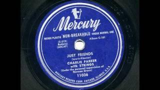 Charlie Parker Quartet with Strings - Just Friends - 78rpm Transfer - The Real Thing!