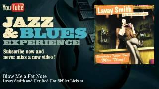 Lavay Smith and Her Red Hot Skillet Lickers - Blow Me a Fat Note