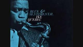 Ike Quebec - Blues for Charlie