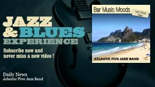 Atlantic Five Jazz Band - Daily News