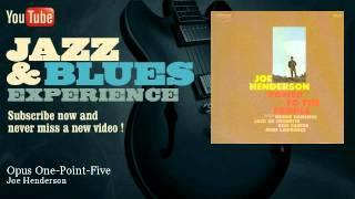 Joe Henderson - Opus One-Point-Five