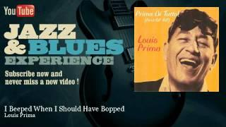 Louis Prima - I Beeped When I Should Have Bopped