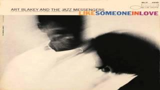 Art Blakey&The Jazz Messengers - Like Someone In Love