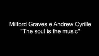 Rare Milford Graves e Andrew Cyrille duet '' The soul is the music ''