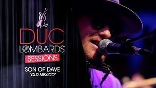 Son Of Dave - Old Mexico - The Duc des Lombards' Sessions #4