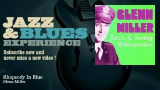 Glenn Miller - Rhapsody In Blue