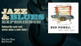 Bud Powell - Tea for Two