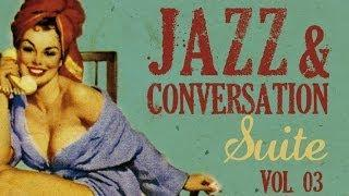 Jazz&Conversation Suite Vol. 3 - Over 2 hours of swing, 34 great jazz tracks !