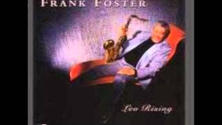 "Frank Foster ""You're Only As Old As You Look"""