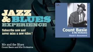 Count Basie and His Orchestra - Me and the Blues