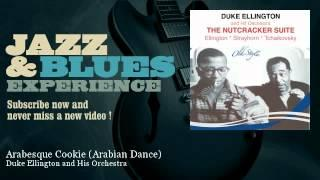 Duke Ellington and His Orchestra - Arabesque Cookie - Arabian Dance