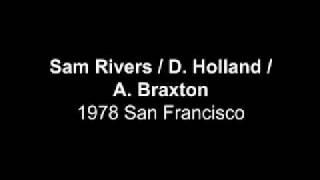 Sam Rivers Dave Holland Anthony Braxton = San Francisco 1978