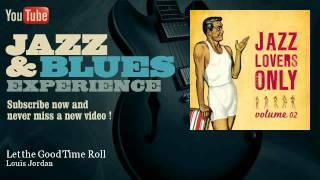 Louis Jordan - Let the Good Time Roll