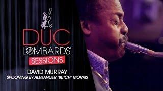 David Murray - Spooning (Butch Morris) - The Duc Des Lombards' Sessions #2