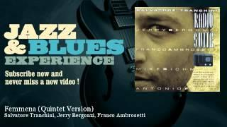 Salvatore Tranchini, Jerry Bergonzi, Franco Ambrosetti - Femmena (Quintet Version)