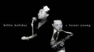 Billie Holiday - Lester Young 1937 ~ This Year's Kisses
