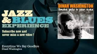 Dinah Washington - Everytime We Say Goodbye