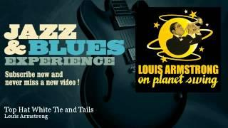Louis Armstrong - Top Hat White Tie and Tails