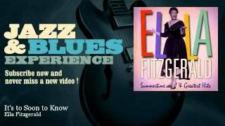 Ella Fitzgerald - It's to Soon to Know