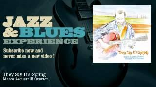 Marco Acquarelli Quartet - They Say It's Spring