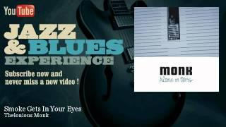 Thelonious Monk - Smoke Gets In Your Eyes