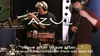 "AZUL ""Wave after Wave after.."" Chapman Stick (Howard), drums (Caputo) trumpet (D'earth)"