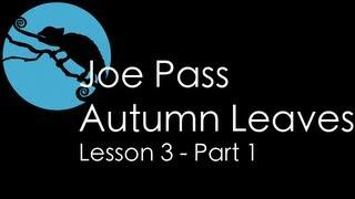 Joe Pass • Autumn Leaves Lesson 3 part 1