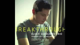 Eldar Djangirov - 'Breakthrough' feat. Chris Potter