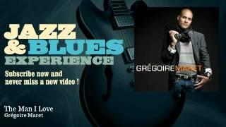 Grégoire Maret - The Man I Love - feat. Cassandra Wilson