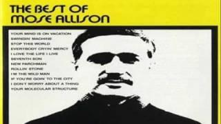 Mose Allison Trio 1962 ~ I Don't Worry About A Thing