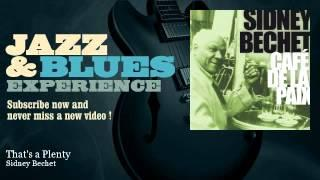 Sidney Bechet - That's a Plenty -