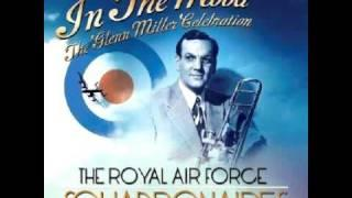 Royal Air Force Squadronaires American Patrol In The Mood - The Glenn Miller 2010
