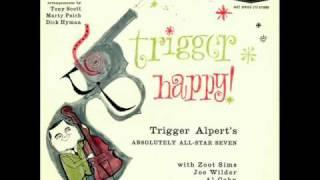 Trigger Alpert's Absolutely All-Star Seven - I Like the Likes of You