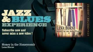 Lena Horne - Honey in the Honeycomb