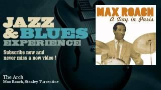 Max Roach, Stanley Turrentine - The Arch