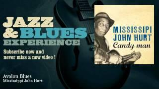 Mississippi John Hurt - Avalon Blues