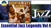 Essential Jazz Legends Vol 4 - 1h30 with Jazz Legends - 22 tracks (HD) Official Seniors Jazz